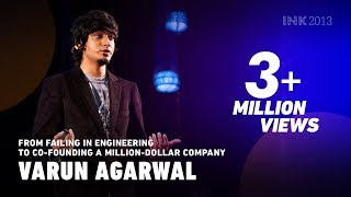 varun agarwal from failing in engineering to co founding a million dollar company ink talks