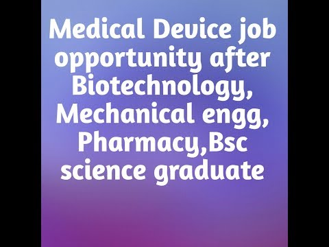 Job Opportunity In Medical Device After Biotech, Mechanical Engineering And BSC Science.