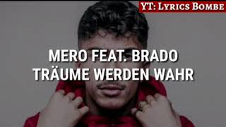 MERO feat. BRADO - TRÄUME WERDEN WAHR (Official HQ Lyrics) (Text) | Lyrics Bombe