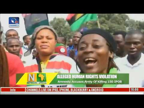 Network Africa: Amnesty International Accuses Nigerian Army Of Killing 150 IPOB Members