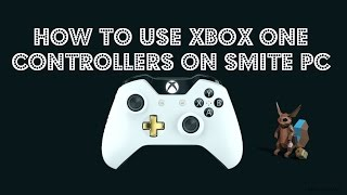 smite how to use xbox one controllers on the windows pc 2016