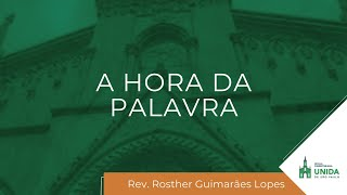 A HORA DA PALAVRA - 30/04/2021