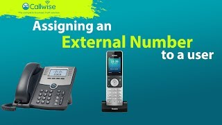 Assigning an external number to a user | Callwise