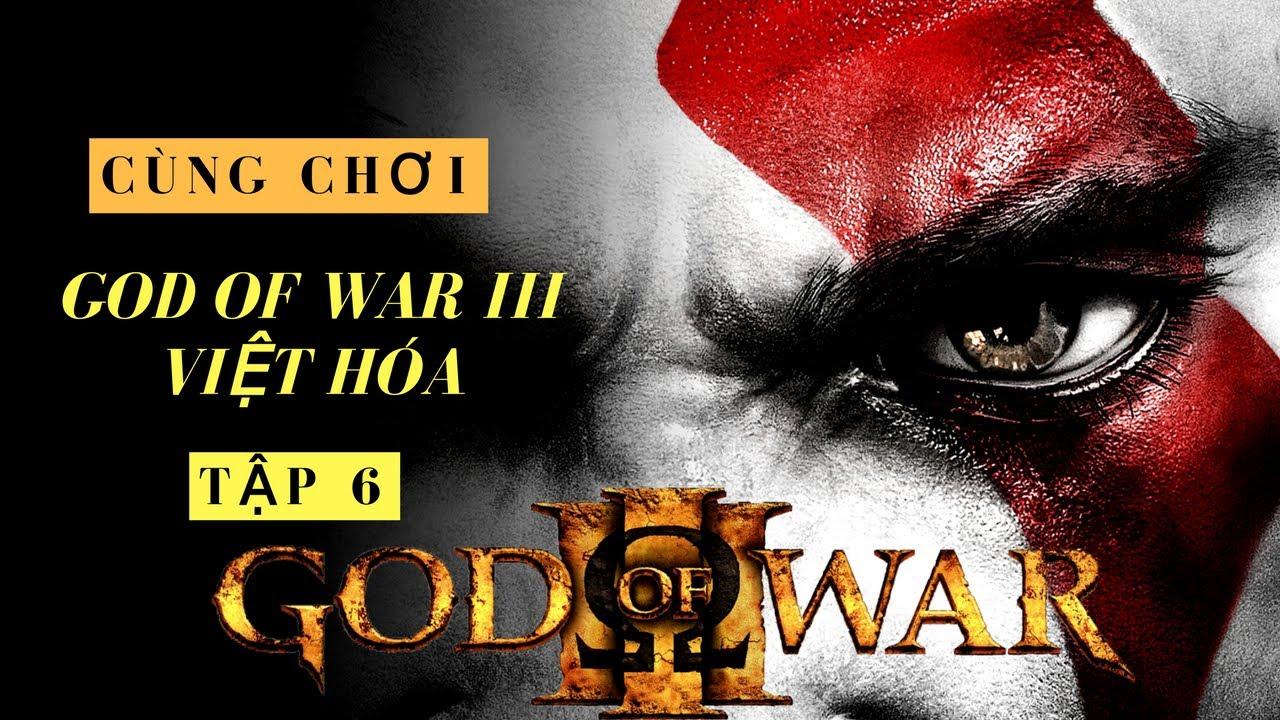 Cùng Chơi God Of War 3 Việt Hóa – Tập 6