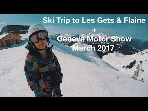 Ski Trip to Les Gets & Flaine + Geneva Motor Show - March 2017