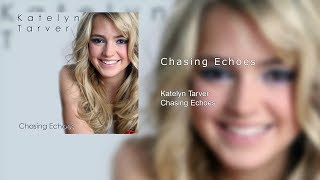 Watch Katelyn Tarver Chasing Echoes video