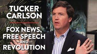 Tucker Carlson on Fox News, Free Speech, and Revolution (Pt. 2)