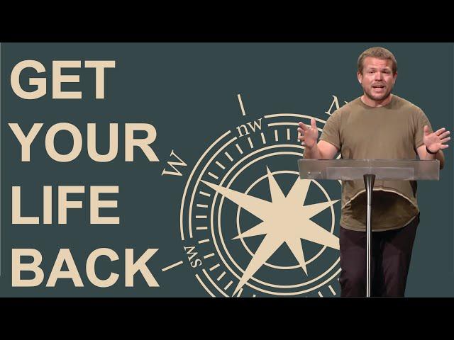 Get Your Life Back Wk.1 l Custom Series l Josh Ray