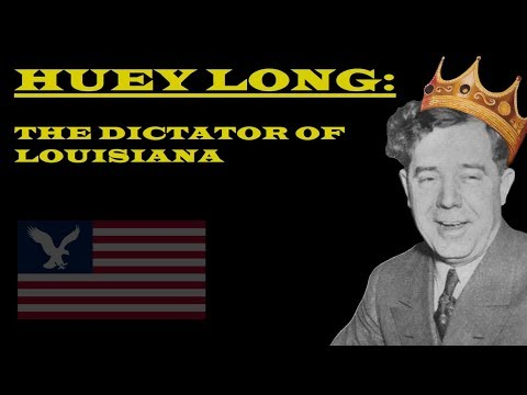 Huey Long: The Dictator of Louisiana