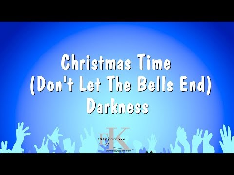 Christmas Time (don't Let The Bells End) - Darkness (Karaoke Version)