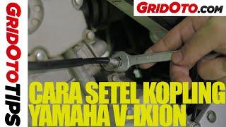 Setel Jarak Main Tuas Kopling Yamaha V-Ixion | How To | GridOto Tips