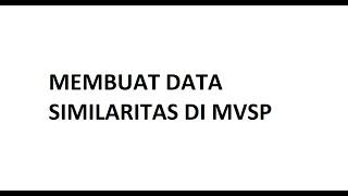 Membuat Data Similaritas di Software MVSP (Praktikum Sistematika Mikrobia) screenshot 3