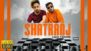 A bazz - SHATRANJ (feat. Ravator) | BAD TO WORST | 2020 | Official Video