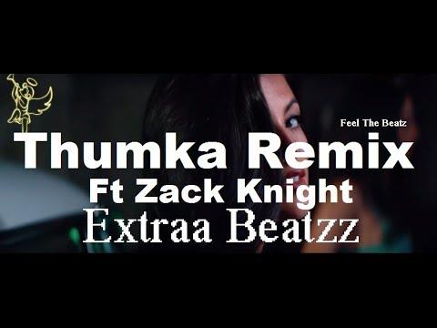 THUMKA REMIX DJ MERCY 2018 || ZACK KNIGHT ||  Extraa Beatzz