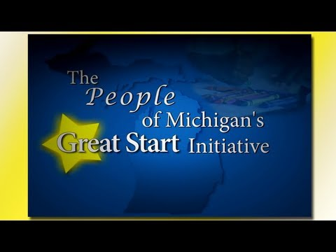 The People of  Michigan's Great Start Initiative