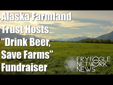 """FNN Alaska Farmland Trust """"Drink Beer, Save Farms"""" Fundraiser"""