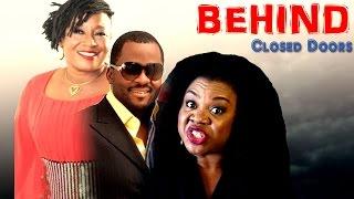 Behind Closed Door 3  - Nigerian Nollywood Movie