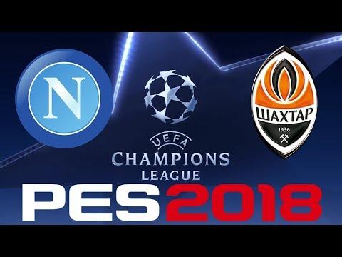 PES 2018 - UEFA CHAMPIONS LEAGUE - NAPOLI vs SHAKHTAR DONETSK