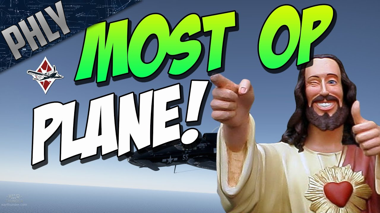 Best Plane In The Game War Thunder Xp 55 Funny Moments