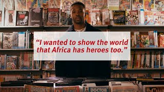 """I wanted to show the world that Africa has heroes too."""