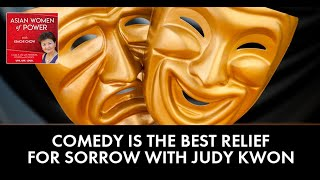 Comedy Is the Best Relief For Sorrow with Judy Kwon_v2