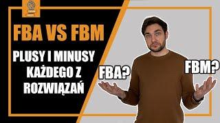 Amazon FBA vs. Amazon FBM - które rozwiązanie jest lepsze? PLUSY I MINUSY