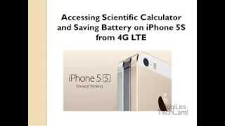 Accessing Scientific Calculator and Saving Battery on iPhone 5S from 4G LTE