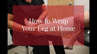 HOW TO WRAP YOUR LEG AT HOME | Leg Swelling & Lymphedema Center - MVI TV