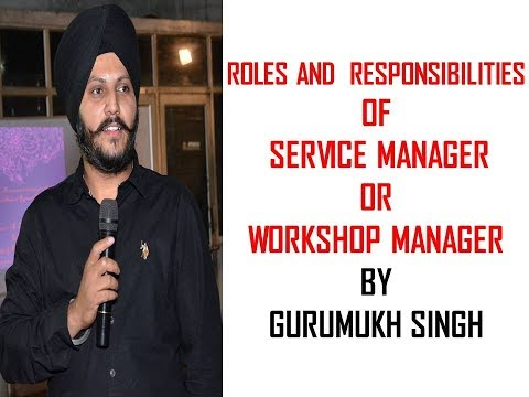 ROLES AND  RESPONSIBILITIES OF SERVICE MANAGER OR WORKSHOP MANAGER