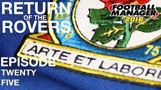 Blackburn Rovers #25 | Let's Not Be Addicks About It | Football Manager 2016