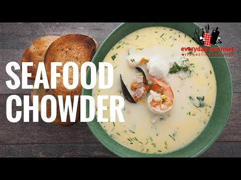 Seafood Chowder | Everyday Gourmet S6 E69