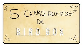 5 CENAS DELETADAS DE BIRD BOX