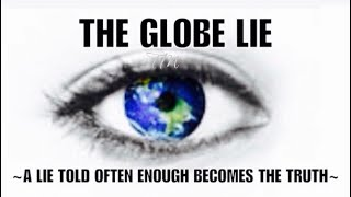 'The Global Lie' Movie |  Flat Earth Revelation (Full Documentary)