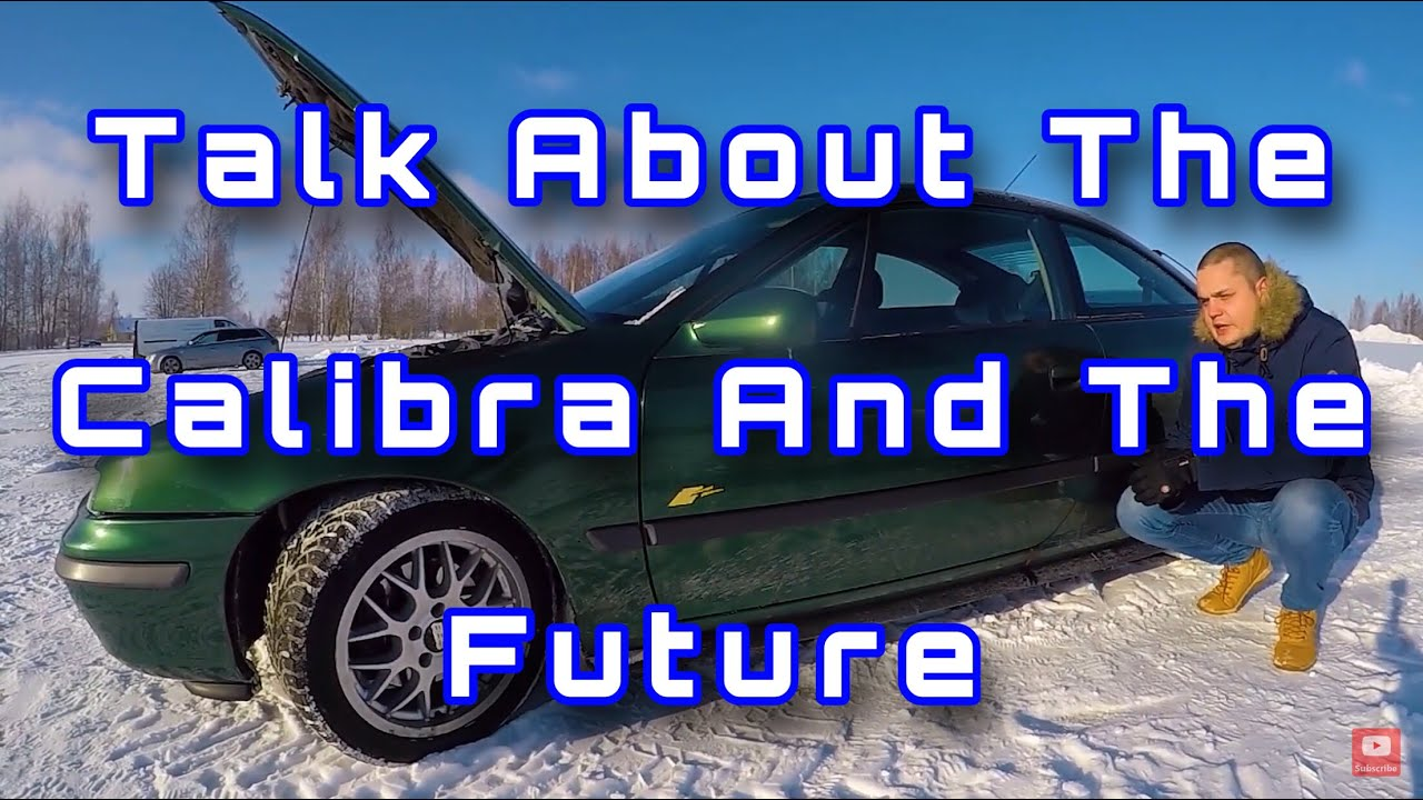 Opel Calibra V6 Little talk and future of the channel