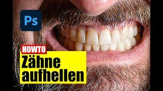 Photoshop: Zähne weiß machen / aufhellen - Tutorial - deutsch