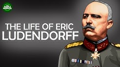 Ludendorff Documentary - Biography of the life of Erich Ludendorff