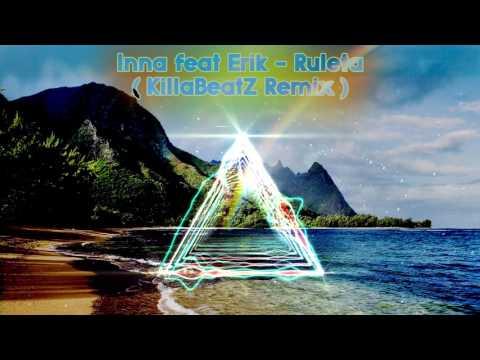 Inna ft. Erik - Ruleta ( KillaBeatZ Remix )