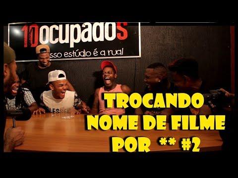 TROCANDO NOME DO FILME POR ** #2