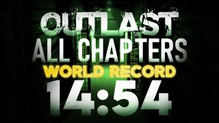 [World Record] Outlast All Chapters Speedrun 14:54
