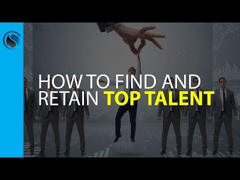 How to Find and Retain Top Talent
