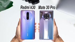 Redmi K30 VS Huawei Mate 30 Pro Comparison | Speed test, Camera Test