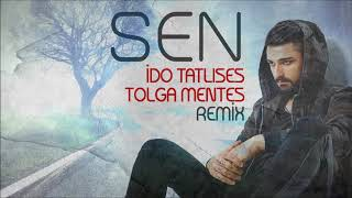Ido Tatlises - Sen (Tolga Mentes Remix) Video
