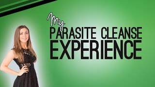 My Parasite Cleanse Experience and Testimonial