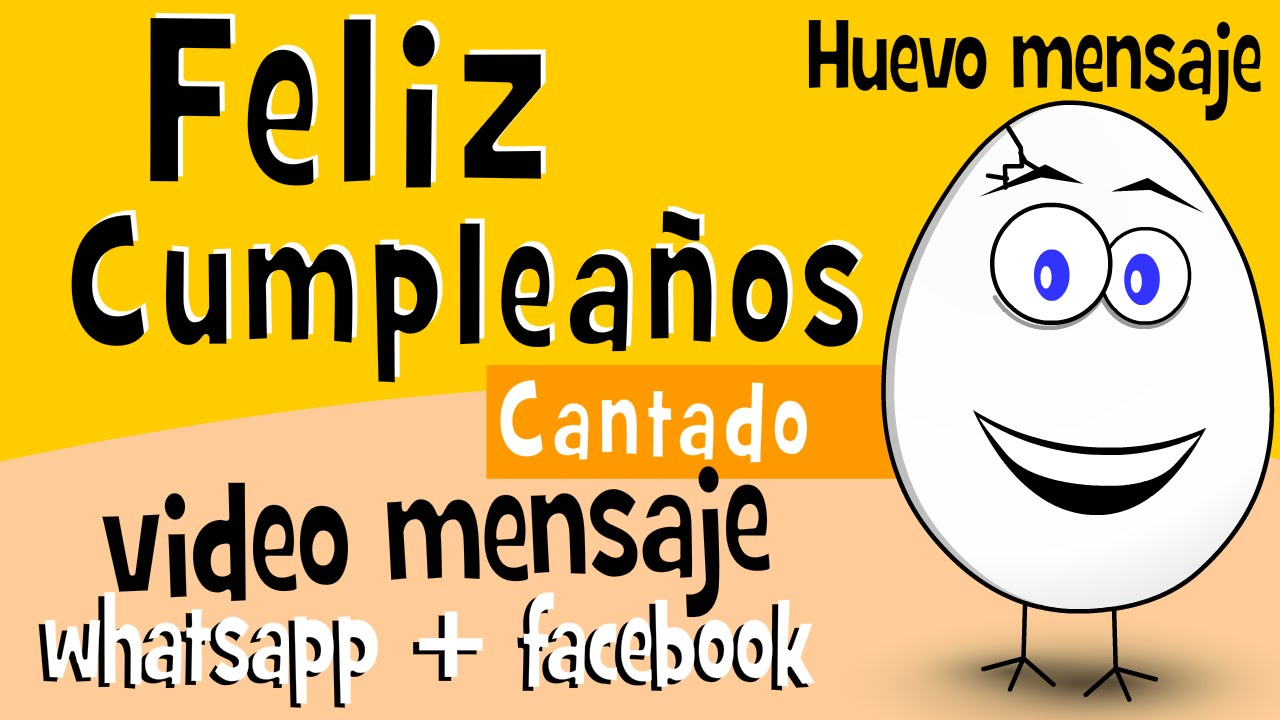 cancion de feliz cumpleaos divertido videos para compartir en whatsapp facebook frases mensaje youtube