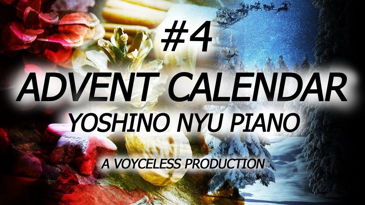4 Yoshino Nyu Piano Advent Calendar 2017 Youtube