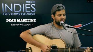 Gambar cover Dear Madeline | Dhruv Visvanath | Mirchi Indies Unplugged
