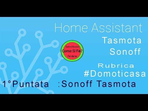 Sonoff + Tasmota modifica il Sonoff ( Domoticasa 1°puntata )