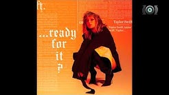 ...Ready For It? (The Extended Casf Reputation Version) - Taylor Swift