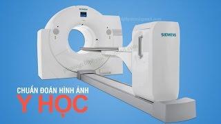 Kỹ thuật chụp PET/CT điều trị ung thư - Phương pháp nguyên tử đánh dấu