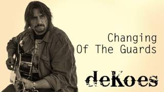 deKoes - Changing Of The Guards